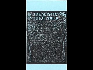 Various Artists - Idealistic Idiot Vol. 5