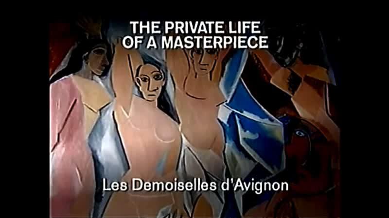 Авиньонские девушки Пабло Пикассо BBC Частная жизнь шедевра 2004