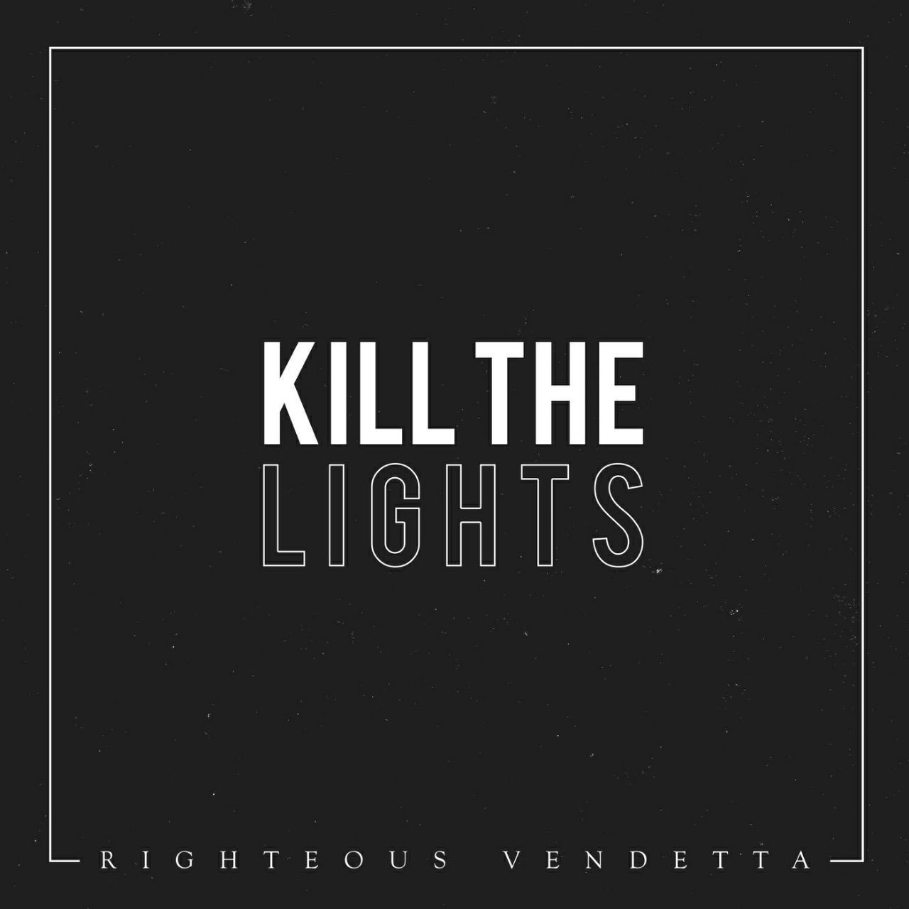 Righteous Vendetta - Kill the Lights [single] (2019)