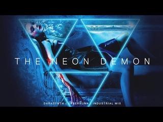 Darksynth / Cyberpunk / Industrial Mix 'The Neon Demon' | Dark Electro Music