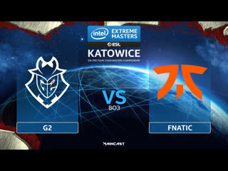 Counter-Strike: Global Offensive: G2 vs Fnatic BO3 | IEM Katowice 2020 1/2 финала