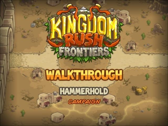 Kingdom Rush Frontiers Walkthrough Hammerhold stg1 Campaign Veteran
