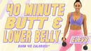 40 Minute BUTT AND LOWER BELLY WORKOUT! 🔥Burn 415 Calories! 🔥The ELEV8 Challenge Day 18