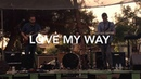Love My Way Cover by the Psychedelic Furs