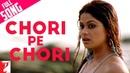Chori Pe Chori Full Song Saathiya Vivek Rani Shamita Asha Bhosle Karthik