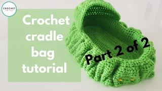 Crochet cradle purse Part 2 of 2 tutorial #crochet