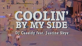 DJ Cassidy feat. Justine Skye - Coolin' By My Side (Lyric Video)